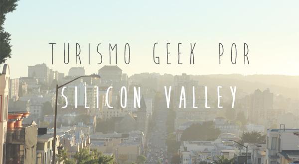 Turismo geek por Silicon Valley