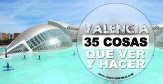 35 Cosas que ver y hacer en Valencia