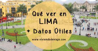 10 cosas que ver en Lima + Datos Útiles