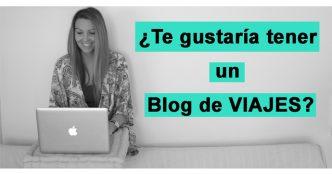 ¿Te gustaría tener un Blog de Viajes?