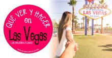 ¡45 Cosas que ver y hacer en Las Vegas!
