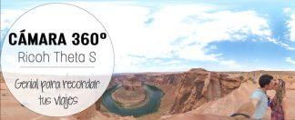Cámara 360º | Ricoh Theta S | Genial para recordar tus viajes