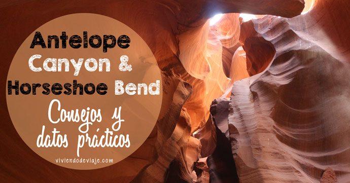 Antelope Canyon y Horseshoe Bend, Consejos y datos prácticos