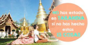 ¡No has estado en Tailandia si no has hecho estas 13 cosas!