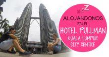 Alojándonos en el: Hotel Pullman Kuala Lumpur City Centre