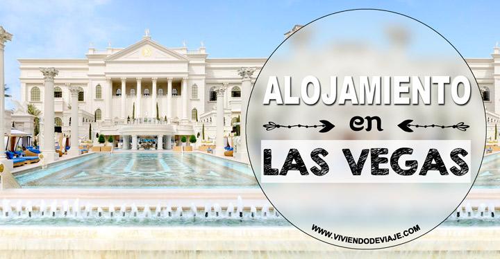 Dónde alojarse en Las Vegas