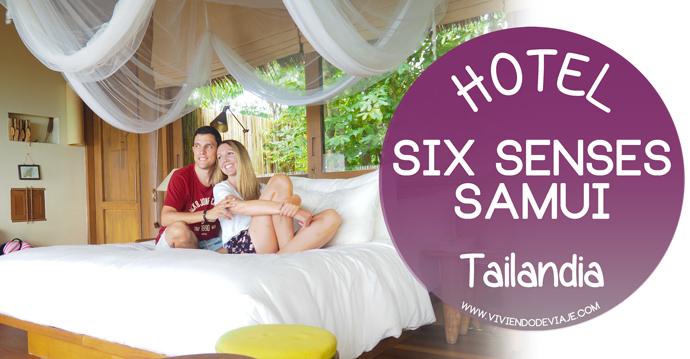 Experiencia en el hotel Six Senses Samui