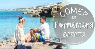 Comer en Formentera, 7 opciones (Baratas)