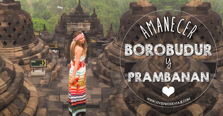 Borobudur al amanecer y Prambanan