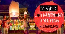 Vivir el Loy Krathong y Yee Peng en Chiang Mai