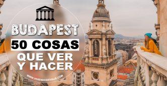 50 Cosas que ver y hacer en Budapest