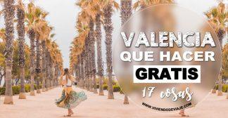 ¡17 cosas que hacer en Valencia GRATIS!