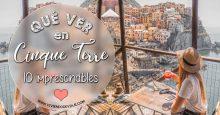 Qué ver en Cinque Terre – 10 imprescindibles