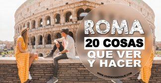 20 cosas que ver y hacer en Roma + datos útiles