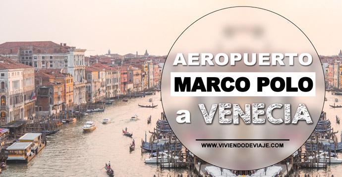 Cómo ir del aeropuerto Marco Polo a Venecia