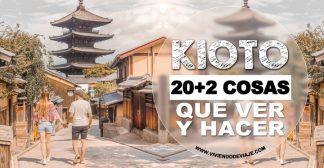 20+2 Cosas que ver y hacer en Kioto