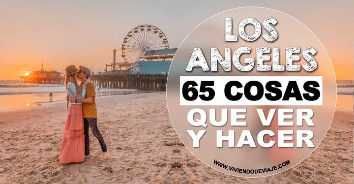65 cosas que ver y hacer en Los Angeles
