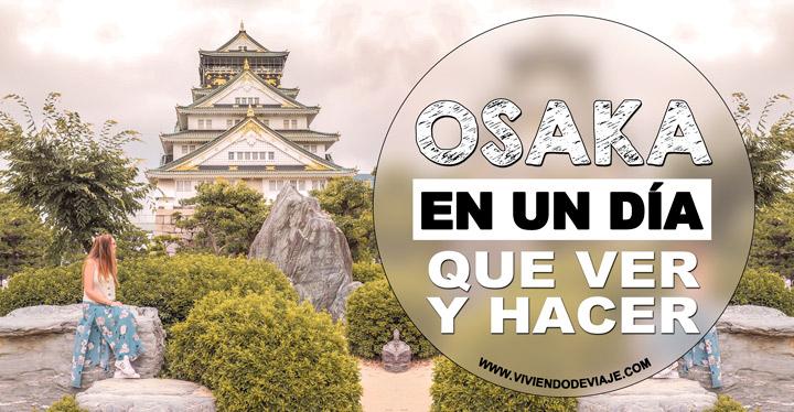 Que ver en Osaka en un día