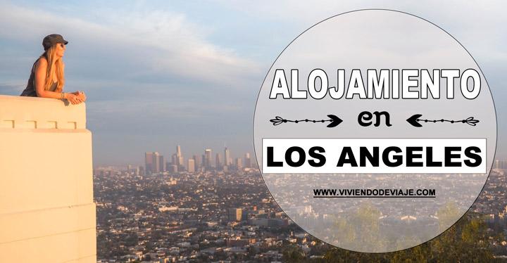 Dónde alojarse en Los Ángeles, las mejores zonas