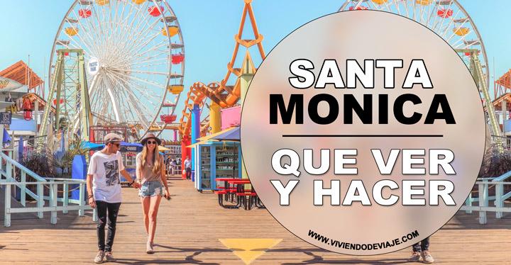 Que ver y hacer en Santa Monica, guía de viaje