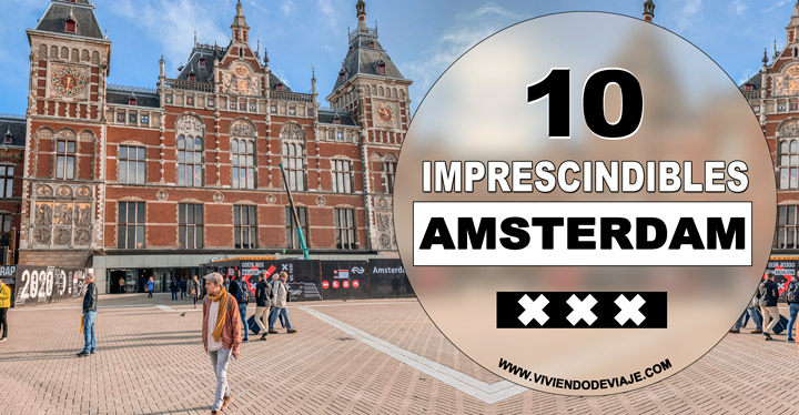 Que visitar en Ámsterdam imprescindible