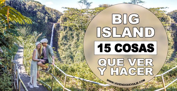 Que ver en Big Island, lugares imprescindibles