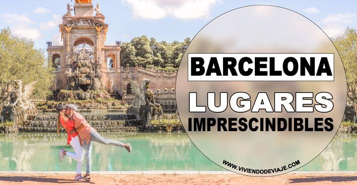 Lugares que ver en Barcelona, imprescindibles